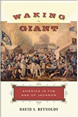 Waking Giant: America in the Age of Jackson (American History) Kindle Edition