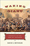 Waking Giant: America in the Age of Jackson (American History)