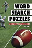 Word Search Puzzles: Football Superstars (Word Search Books for Adults) (Volume 5)