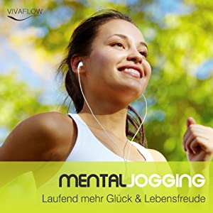 Mental Jogging: Laufend mehr Glück & Lebensfreude Hörbuch
