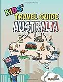 Kids  Travel Guide - Australia: The fun way to discover Australia - especially for kids (Kids  Travel Guide Series)
