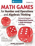 img - for Math Games for Number and Operations and Algebraic Thinking: Games to Support Independent Practice in Math Workshops and More, Grades K-5 book / textbook / text book