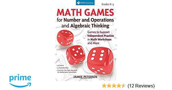 Math games for number and operations and algebraic thinking games math games for number and operations and algebraic thinking games to support independent practice in math workshops and more grades k 5 jamee petersen fandeluxe Image collections