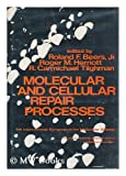 Molecular and Cellular Repair Processes. Fifth International Symposium on Molecular Biology, Baltimore, 1971, Beers, Roland F., 080181376X