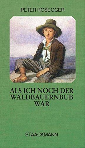 Als ich noch der Waldbauernbub war: Geschichten aus der Waldheimat. In neuer Deutscher Rechtschreibung