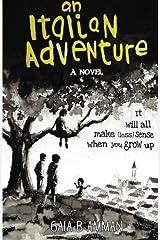 An Italian Adventure (The Italian Saga) (Volume 1) by Gaia B Amman (2015-11-01) Paperback
