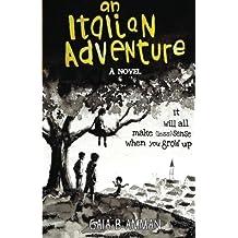 An Italian Adventure (The Italian Saga) (Volume 1) by Gaia B Amman (2015-11-01)