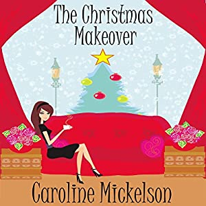 The Christmas Makeover Audiobook