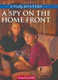 img - for A Spy on the Home Front: A Molly Mystery (American Girl Beforever Mysteries) book / textbook / text book