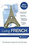 Living French: 8th edition by Knight, T W, Stevenson, Anna, Arragon, Rev. Jean-Claude (September 10, 2015) Paperback