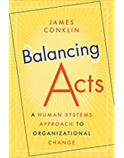 Balancing Acts: A Human Systems Approach to Organizational Change