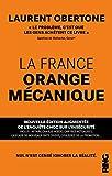 La France Orange Mécanique - Nouvelle édition augmentée de l'enquête choc sur l'insécurité