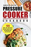 Pressure Cooker Cookbook: 100 Quick, Easy, and Healthy Pressure...