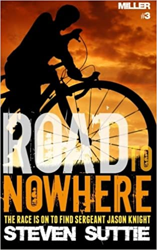 Road To Nowhere: The Race Is On To Find Sergeant Jason Knight: Volume 3 (DCI Miller)