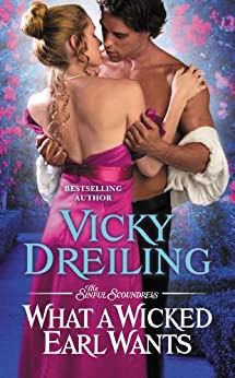 What a Wicked Earl Wants (The Sinful Scoundrels Book 1) by [Dreiling, Vicky]