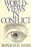 World Views In Conflict