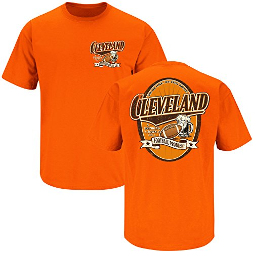 Cleveland Football Fans. Cleveland: A Drinking Town With A Football Problem. Orange T-Shirt (Sm-5X) (Large) Orange Football Fan T-shirt