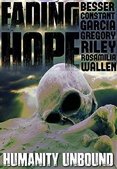 Fading Hope by [Wallen, Jack, Besser, Rebecca, Constant, Eli, Garcia, Morgan, Gregory, Thea, Riley, Claire C., Rosamilia, Armand]