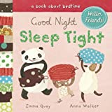 Good Night, Sleep Tight: A Book about Bedtime (Hello, Friends)