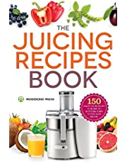 Juicing Recipes Book: 150 Healthy Recipes to Unleash Nutritional Power