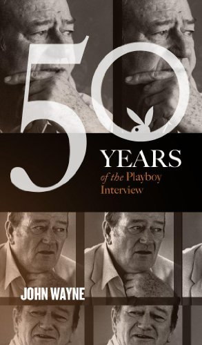 (John Wayne: The Playboy Interview (Singles Classic) (50 Years of the Playboy)