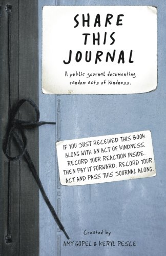 Share This Journal: A public journal documenting random acts of kindness.