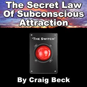 The Switch: The Secret Law of Subconscious Attraction Speech