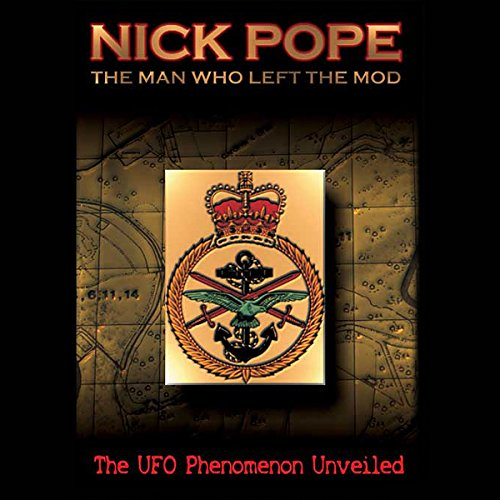 Nick Pope: The Man Who Left the MOD: The UFO Phenomenon Unveiled (Mod Cf compare prices)