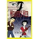 Weaver's Web (The Weaver Saga) (Volume 1)