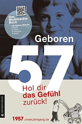 Geboren 1957 - Hol dir das Gefühl zurück! (Geboren 19xx - Hol dir das Gefühl zurück!)