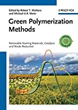 img - for Green Polymerization Methods: Renewable Starting Materials, Catalysis and Waste Reduction book / textbook / text book