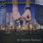 Lovers' Morning Hold: They Saw It All September 11th, 2001 | Waide Riddle