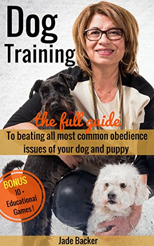 Dog Training: The full guide to beating the 20 most common obedience issues of your dog and puppy (puppy training, housebreaking dog, housetraining puppy, obedient dog, obedient puppy) (Kindle Books Dog Training)