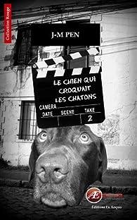 Le chien qui croquait des chatons par Jean-Marie Pen