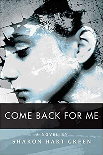 Come Back For Me Sharon Hart Green 9781988326061 Amazon Books