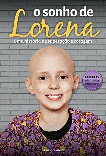 O Sonho de Lorena. Uma História de Superação e Coragem