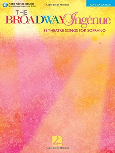 The Broadway Ingenue: 37 Theatre Songs for Soprano - Book/Online Audio of Accompaniments