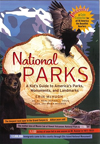 National Parks: A Kid's Guide to America's Parks, Monuments and ()
