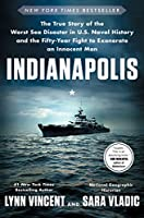 Indianapolis: The True Story of the Worst Sea Disaster in U.S. Naval History and the Fifty-Year Fight to Exonerate an Innocent Man Front Cover