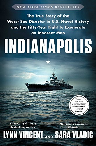 Image of Indianapolis: The True Story of the Worst Sea Disaster in U.S. Naval History and the Fifty-Year Fight to Exonerate an Innocent Man