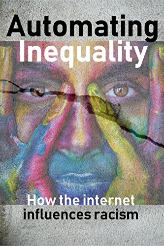 Automating Inequality: How the internet influences racism (English Edition)