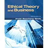 Ethical Theory and Business (MyThinkingLab Series)