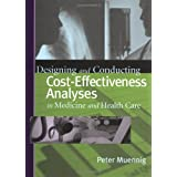 Designing and Conducting Cost-Effectiveness Analyses in Medicine and Health Care