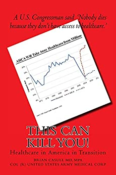 This Can Kill You!: Health Care in America in Transition