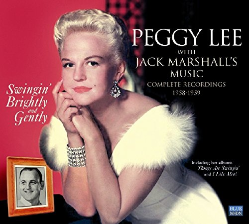 Peggy Lee with Jack Marshall's Music. Swingin' Brightly & Gently. Perfect Recordings 1958-1959