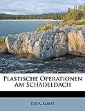 Plastische Operationen Am Sch?deldach, Esser Albert, 1172653178