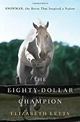 The Eighty-Dollar Champion: Snowman, the Horse That Inspired a Nation [Hardcover]