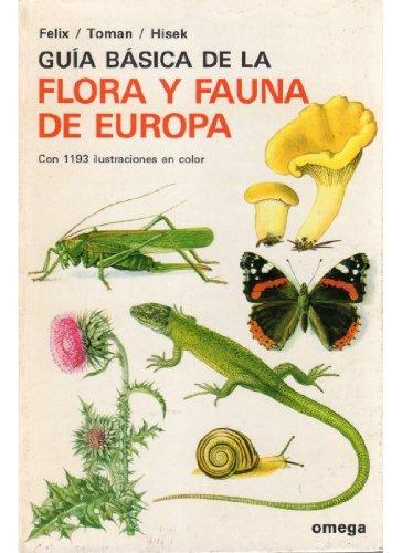 Descargar Libro Guia Basica De La Flora Y Fauna Europa Felix