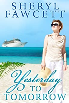 Yesterday to Tomorrow (The Women of Lakeshore Drive Book 2) by [Fawcett, Sheryl]