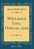 Amazon / Forgotten Books: Wholesale List, Dahlias, 1929 Classic Reprint (Brazil Dahlia Farm)